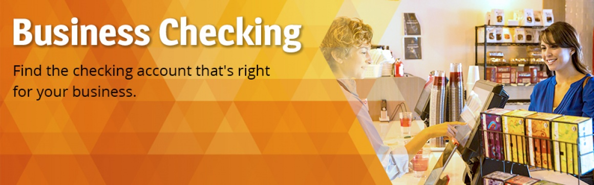 Business Checking - Find the checking account that right for your business.