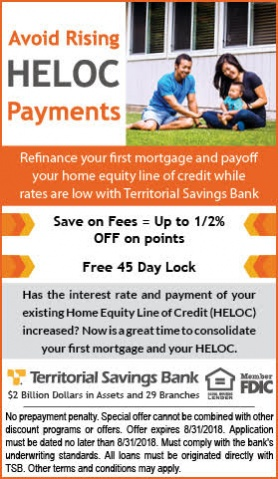 Avoid Rising HELOC Payments.  Refinance your first mortgage and payoff your home equity line of credit while rates are low with Territorial Savings Bank.