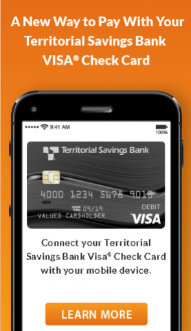Connect your Territorial Savings Bank Visa Check Card with your mobile device. Click on Learn More.