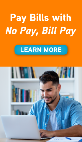 Pay Bills with No Pay, Bill Pay.  Learn More